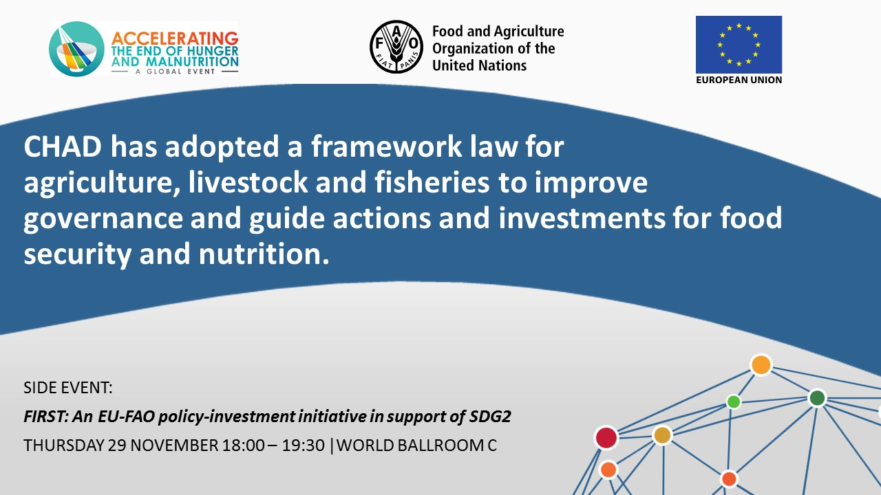 CHAD has adopted a framework law foragriculture, livestock and fisheries to improve governance and guide actions and investments for food security and nutrition